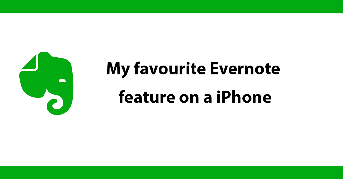 My favourite Evernote feature on a iPhone