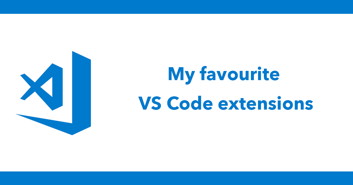 My favourite VS Code extensions