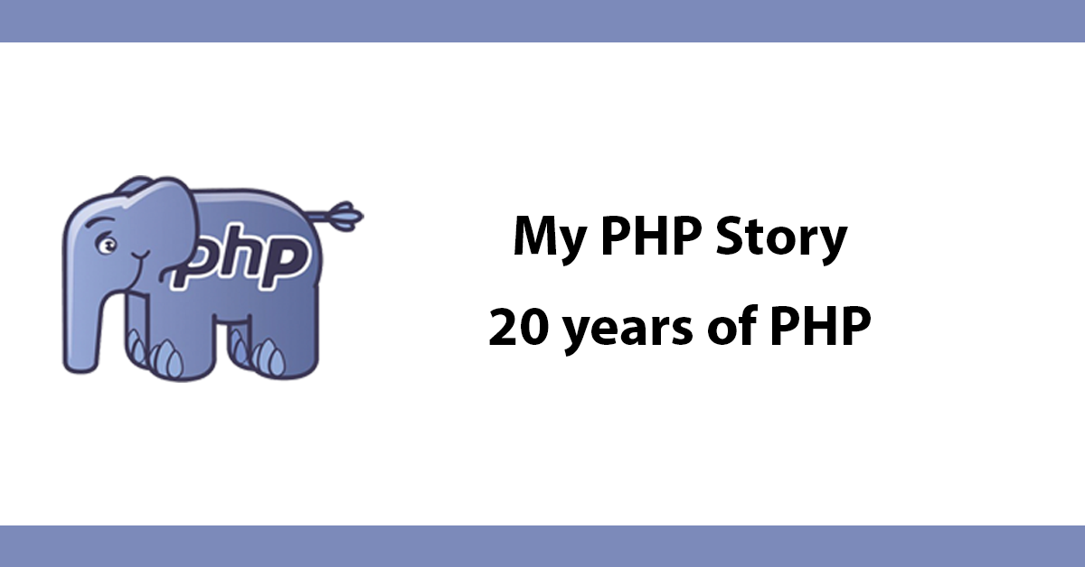 My PHP Story - 20 years of PHP