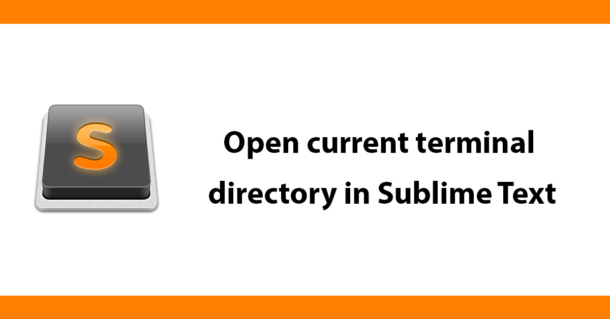 Open current terminal directory in Sublime Text