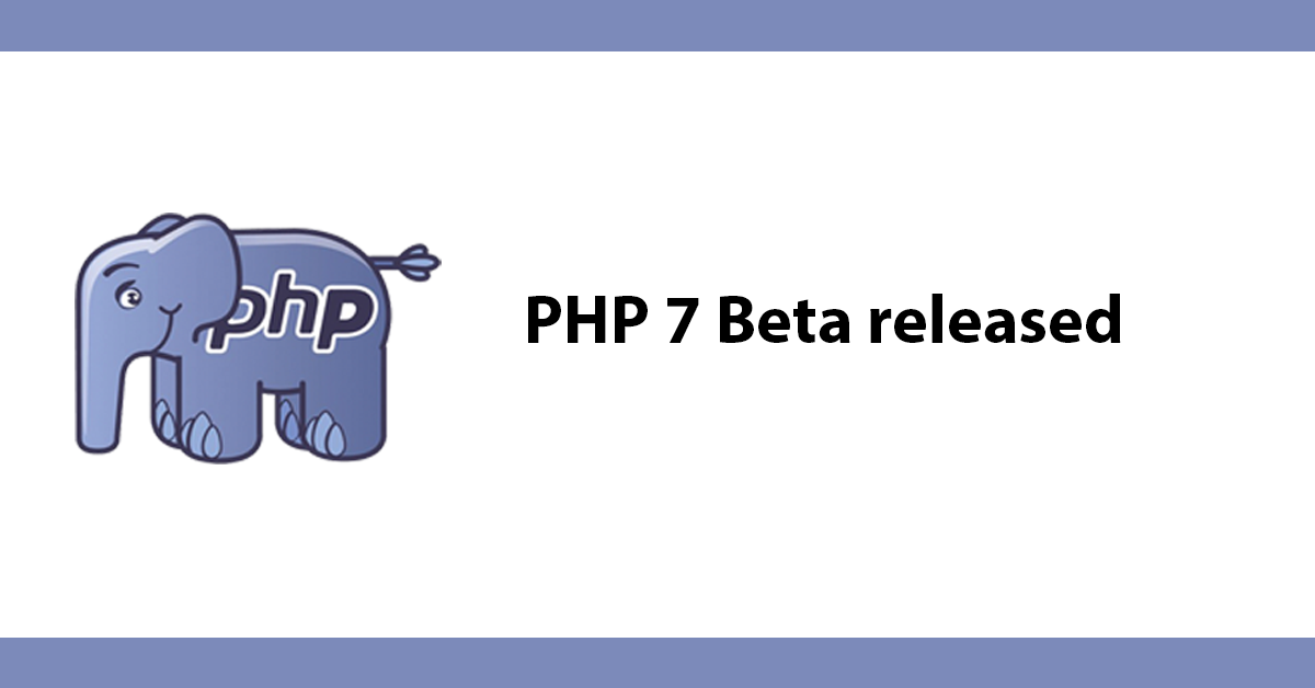 PHP 7 Beta released
