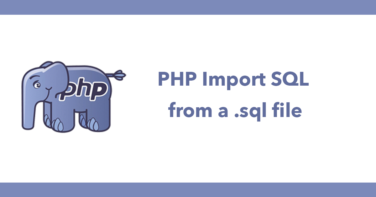 PHP Import SQL from a .sql file