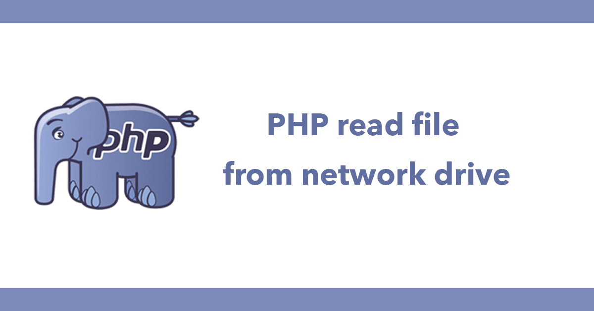 PHP read file from network drive
