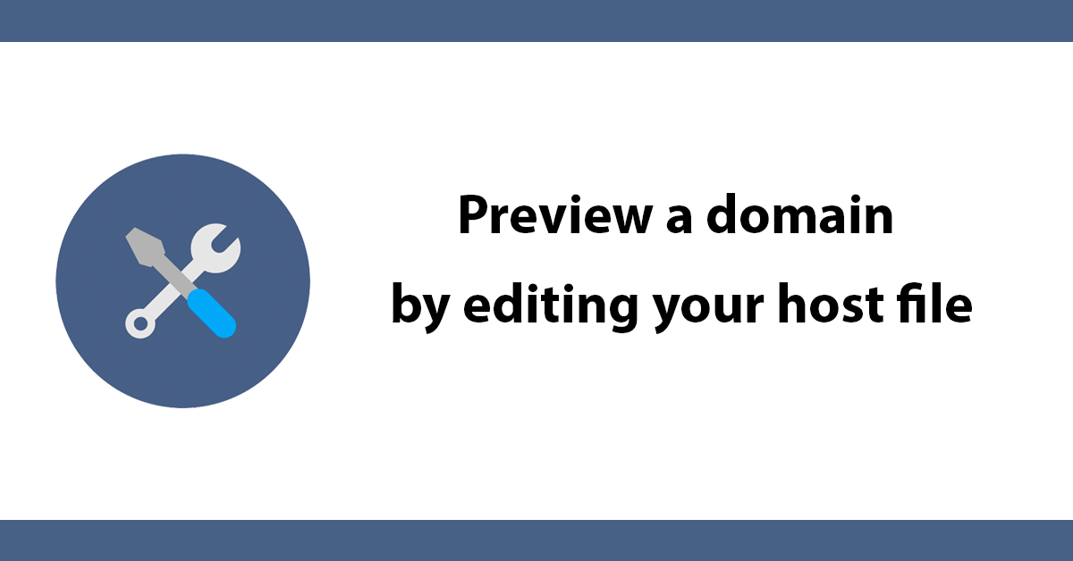 Preview a domain by editing your host file