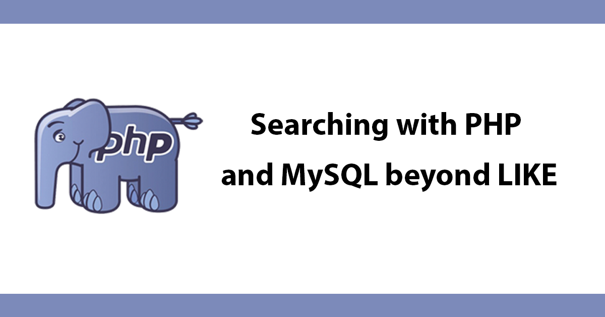 Searching with PHP and MySQL beyond LIKE