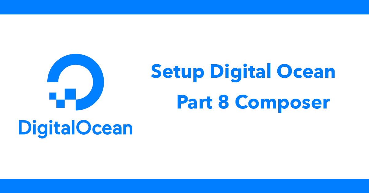 Setup Digital Ocean - Part 8 Composer