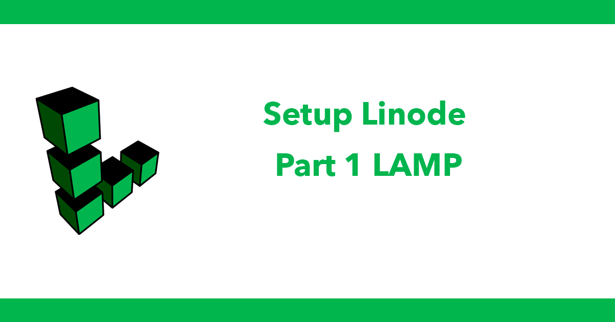 Setup Linode - Part 1 LAMP