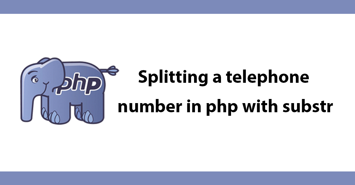 Splitting a telephone number in php with substr