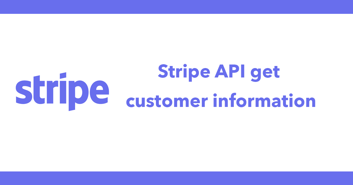 Stripe API get customer information