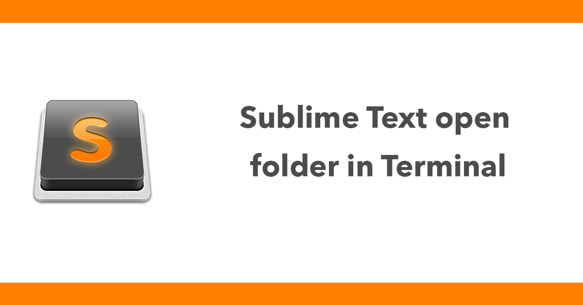 Sublime Text open folder in Terminal