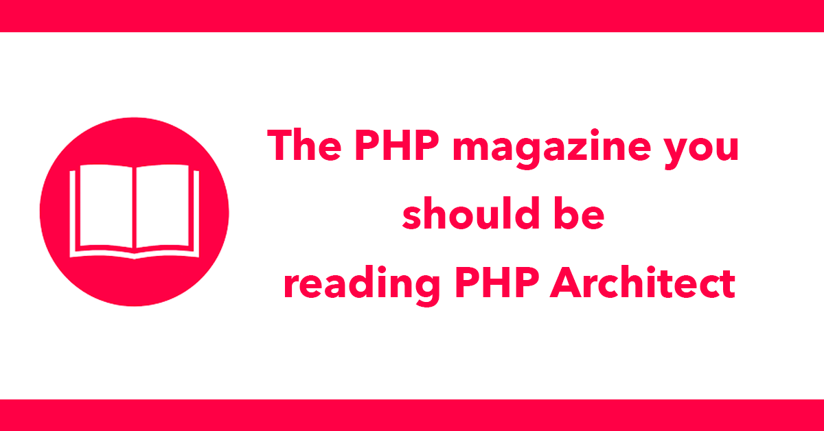 The PHP magazine you should be reading PHP Architect