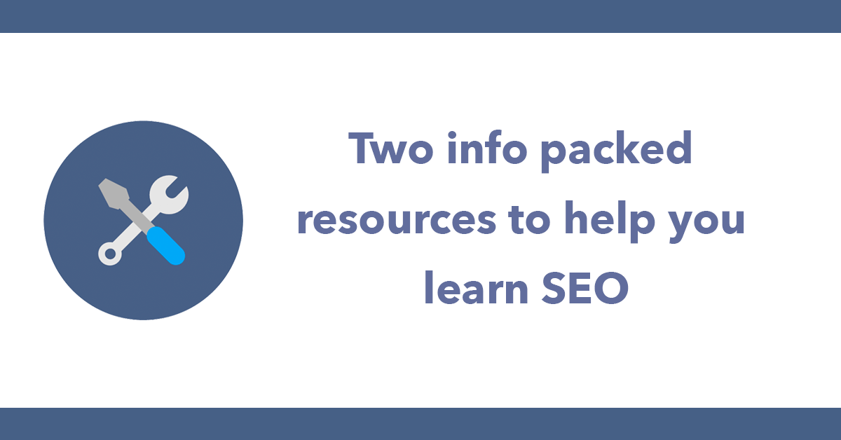 Two info packed resources to help you learn SEO