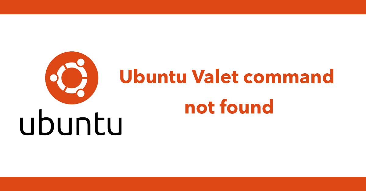 Ubuntu Valet command not found