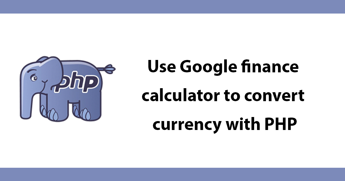 Use Google finance calculator to convert currency with PHP