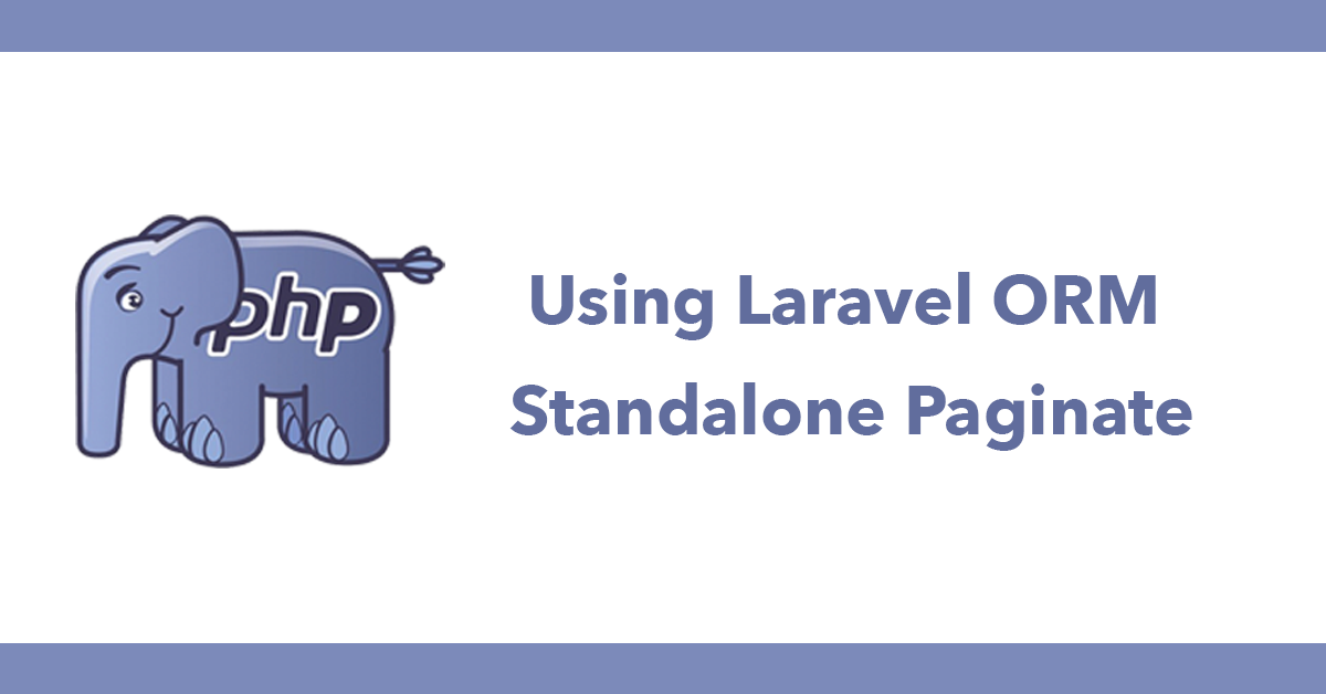 Using Laravel ORM Standalone Paginate