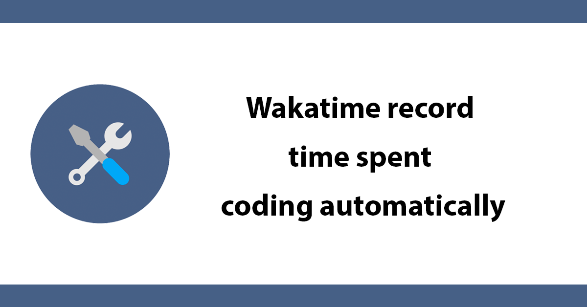 Wakatime - record time spent coding automatically