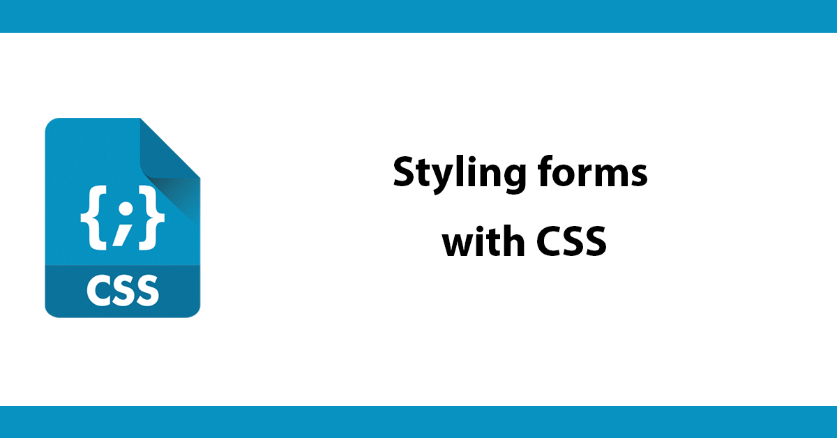Styling forms with CSS