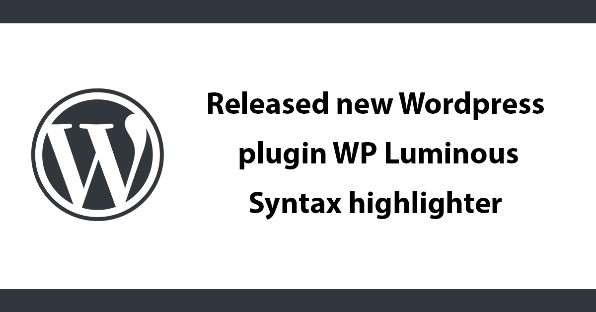 Released new Wordpress plugin WP Luminous - Syntax highlighter