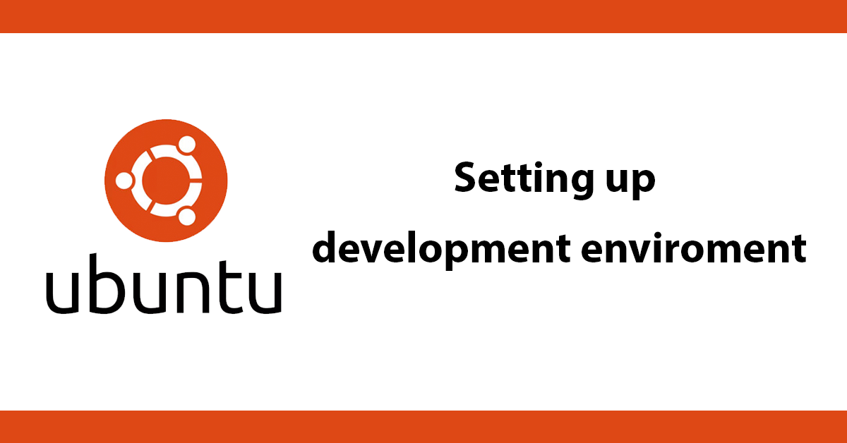 Setting up development environment on Ubuntu
